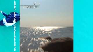 GIFT - Seas (Original mix)