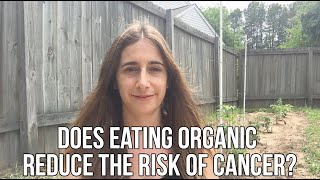Does Eating Organic Reduce The Risk Of Cancer?