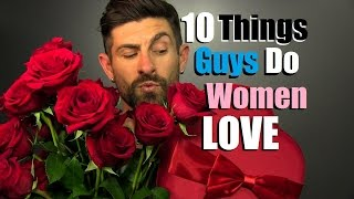10 Ways To Impress A Girl INSTANTLY | What Men Do That Women LOVE