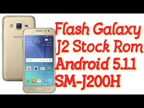 Flash Galaxy J2 stock rom Android 5 1 1 sm-j200h j200f j200g