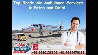 Get 24/7 Hours Medical Charter Air Ambulance Services in Patna by Medivic