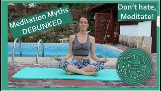 Common Meditation Myths || How to Change Your Mindset & Achieve Your Best Meditation Practice