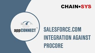 Salesforce.com to Procore Cloud Integration - Chain-Sys