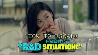 How To Escape From A Bad Situation (#Cabut)
