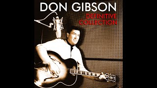 Don Gibson - Why Don't You Love Me