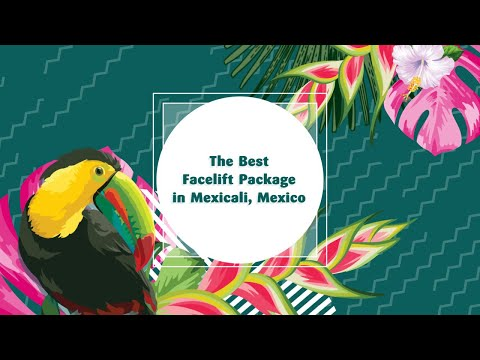 The-Best-Facelift-Package-in-Mexicali-Mexico