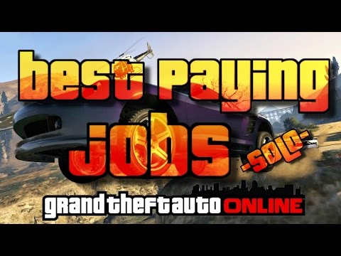 GTA 5 online how to make money,BEST paying 1 player solo