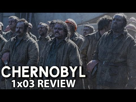 Chernobyl Episode 3 'Open Wide, O Earth' Review/Discussion