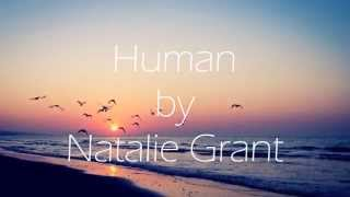 Human by Natalie Grant (with lyrics)