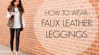 HOW TO WEAR: Faux Leather Leggings | Fall Fashion Style | Miss Louie