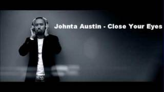 Johnta Austin - Close Your Eyes (New Single 2010)