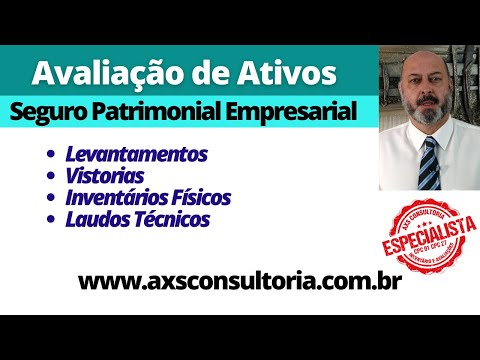 Avaliação de Ativos para fins de Seguro Patrimonial Consultoria Empresarial Passivo Bancário Ativo Imobilizado Ativo Fixo
