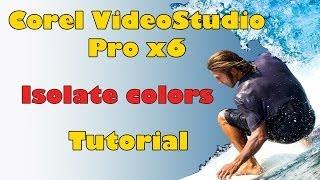 Corel VideoStudio Pro x6, isolate any color