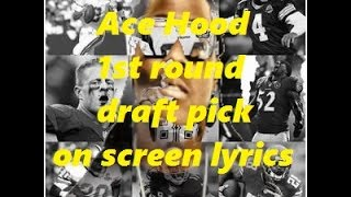 Ace Hood - 1st round draft pick (on screen lyrics)