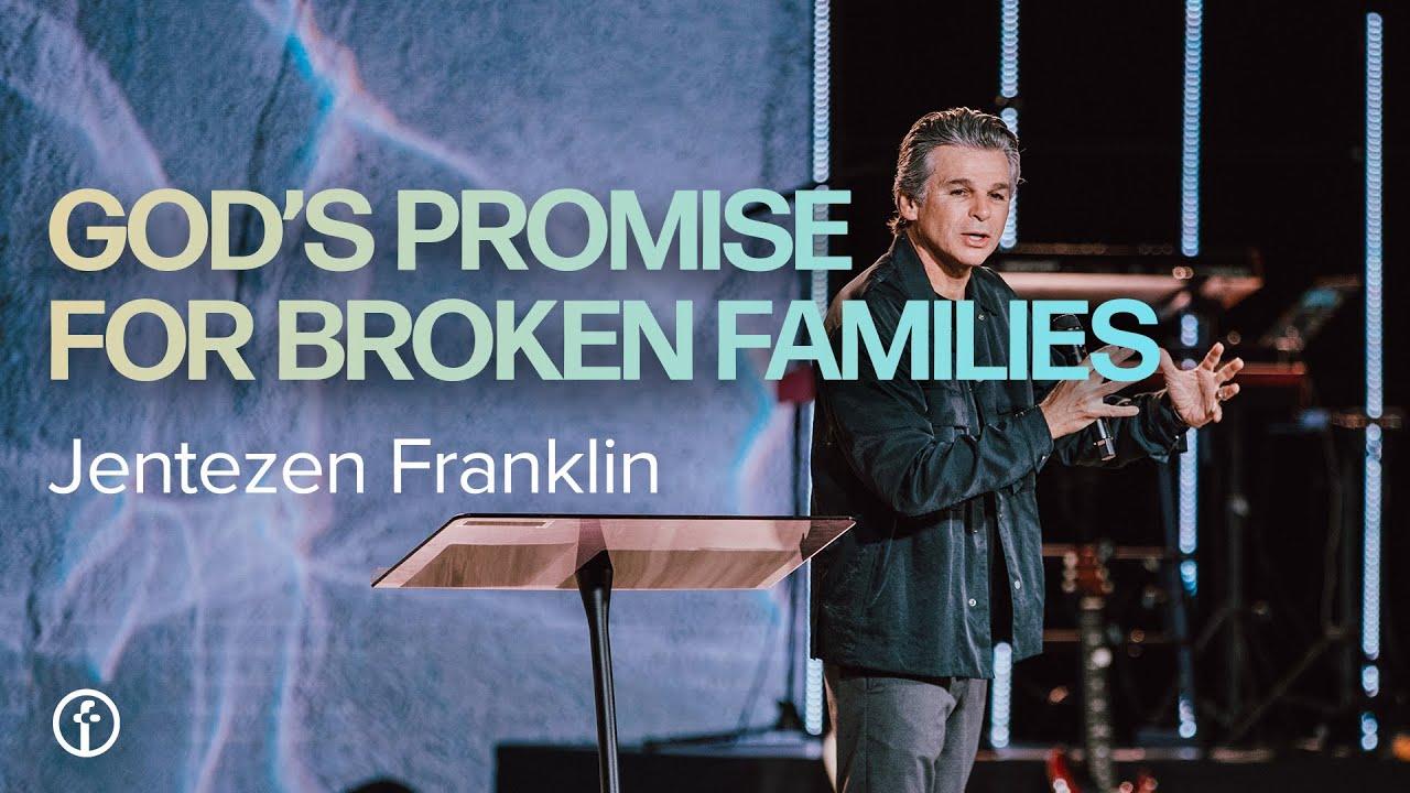 God Promise for Broken Families | Jentezen Franklin