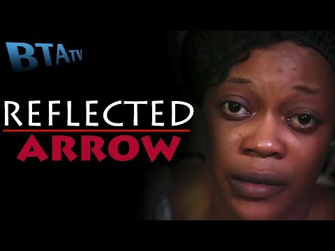 REFLECTED ARROW 3 -  LATEST NOLLYWOOD MOVIE
