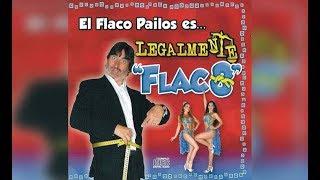 Flaco Pailos · Legalmente Flaco · Completo
