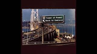 Tower Of Power - Just When We Start Makin' It