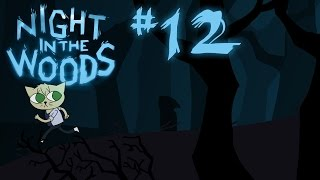 Night in the Woods | #12: GRAVEYARD SHIFT