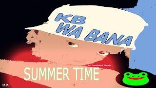 KB wa BANA SUMMER TIME HIT (Download it now)