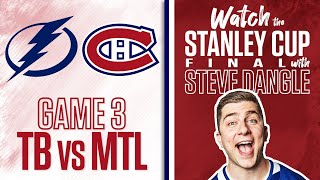 Re-Watch Tampa Bay Lightning  vs. Montreal Canadiens Game 3 LIVE w/ Steve Dangle