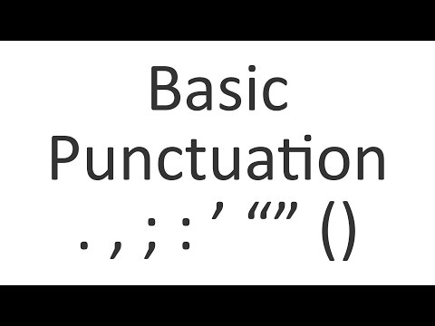 Basic Punctuation: Periods, Commas, Semicolons, Colons, Apostrophes, Quotation Marks, Parentheses