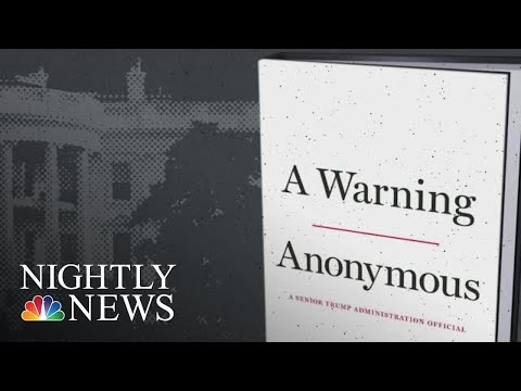 Anonymous President Donald Trump Insider Behind NYT Op-Ed Writing Tell-All Book | NBC Nightly News