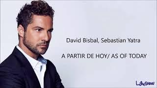 A partir de hoy. Letra -David Bisbal  Sebastián Yatra