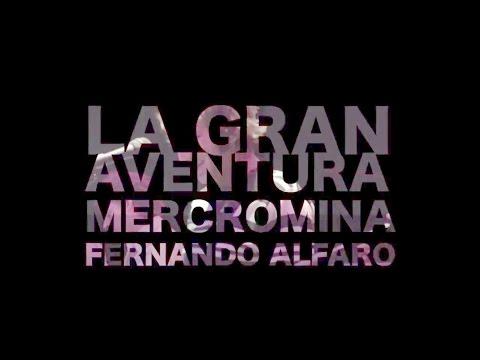 """Mercromina y Fernando Alfaro """" La gran aventura"""""""