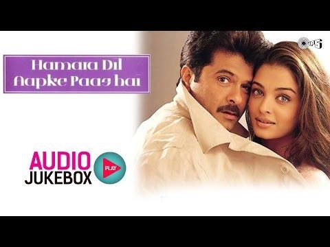 Hamara Dil Aapke Paas Hai Audio Songs Jukebox | Anil Kapoor, Aishwarya Rai, Sanjeev Darshan