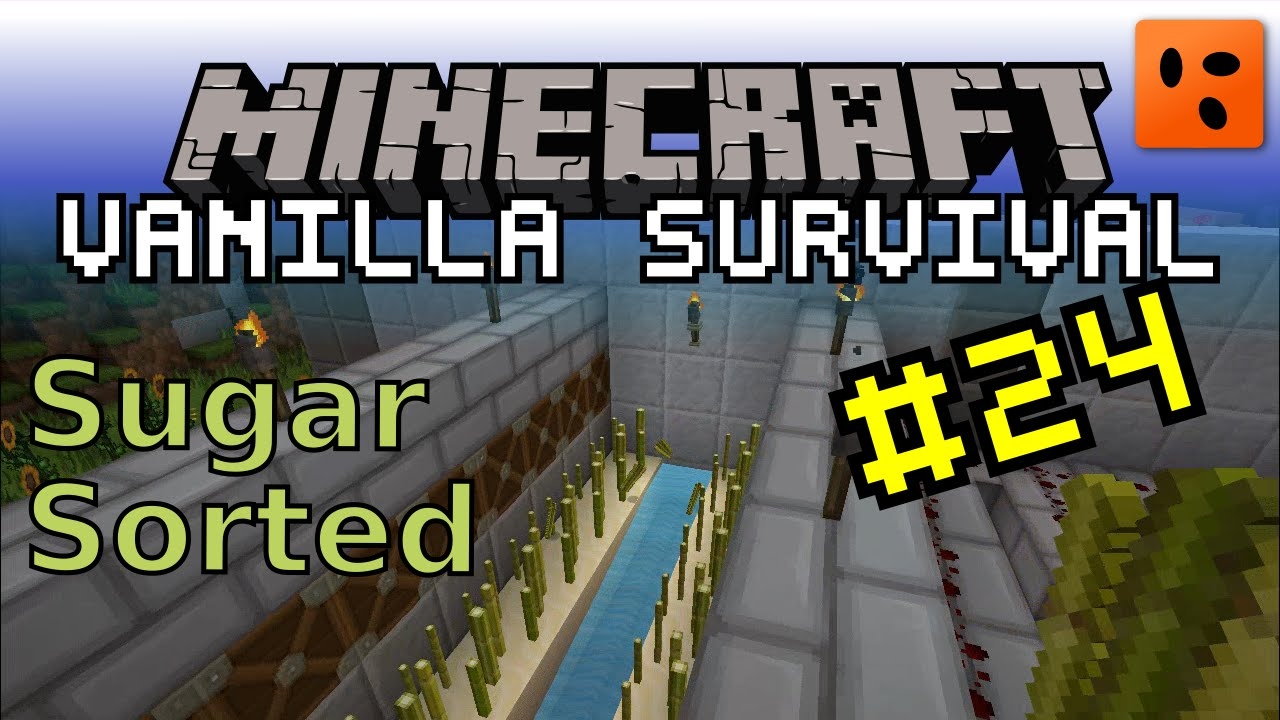 Minecraft Vanilla #24 | Sugar Sorted