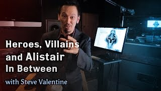 Heroes, Villains, and Alistair in Between - With Steve Valentine