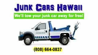 Junk Cars Hawaii - 808-664-0837 - We'll tow away your junk car for free!