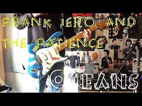 FRANK IERO and the PATIENCE - Oceans Guitar Cover