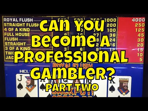 Can You Become a Professional Gambler? Part two