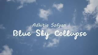 Adhitia Sofyan - Blue Sky Collapse [Cover Lyric Video]