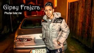 Gipsy Frajera - phučav tutar me ( OFFICIAL )
