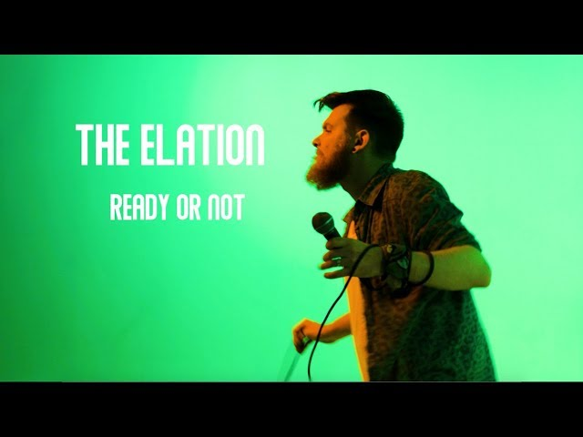 Ready or Not - The Elation