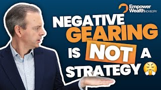 What is Negative Gearing and Why It's NOT a Strategy?