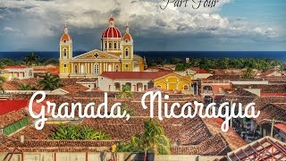 The Journey | Part 4 | Granada, Nicaragua!