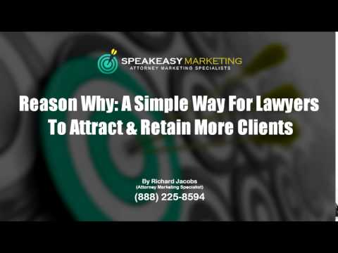 Reason Why: A Simple Way For Lawyers To Attract & Retain More Clients | (888) 225-8594