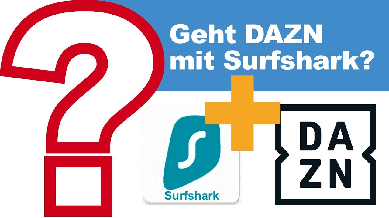 VideoUpdate: DAZN blockiert nun Surfshark VPN IP-Adressen 1