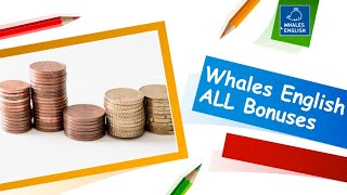 Whales English | Earn Extra $$$ | ALL Bonuses and Incentives