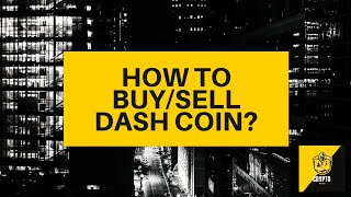 How to buy/sell Dash Coin? Crypto Beginners Guide - $DASH explained