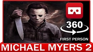 360° VR VIDEO - MICHAEL MYERS 2 - KILL YOU - Halloween Horror - Friday the 13th - VIRTUAL REALITY 3D