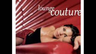 YouTube  Lounge Couture Vol 1 best lounge music