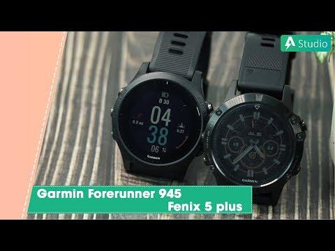 [So sánh] Garmin Forerunner 945 VS Fenix 5 Plus| Nên chọn con nào???