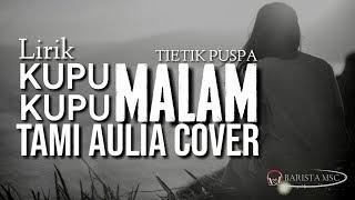 "Video thumbnail of ""KUPU KUPU MALAM - Tietik Puspa   Cover By Tami Aulia (Lirik)"""