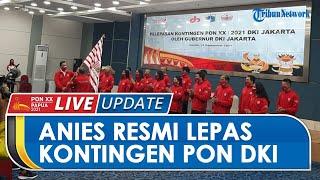 Gubernur DKI Jakarta, Anies Baswedan Resmi Melepas Kontingen PON DKI Jakarta ke Papua