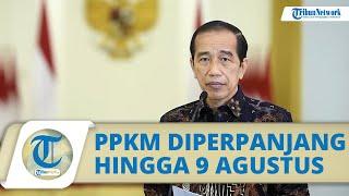 PPKM Level 4 Sebelumnya Dinilai Bawa Kebaikan, Pemerintah Resmi Perpanjang PPKM hingga 9 Agustus
